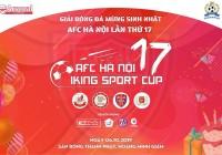 AFC Hà Nội – 17 năm giữ vững giá trị truyền thống / Giải bóng đá kỉ niệm 17 năm thành lập AFC Hà Nội.