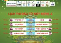 Xác định được những cái tên lọt vào vòng đấu loại trực tiếp của Serie A và Serie B | Giải bóng đá Quảng Trị Cup 2019 .(Đà Nẵng)