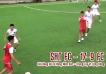 Highlight: SHT FC - 17-9 FC | Giải Bóng Đá Tứ Hùng Miền Bắc  - Chung Tay Vì Cộng Đồng