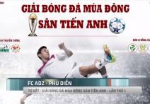 Highlight | FC ADZ - PHÚ DIỄN | Tứ Kết - Giải bóng đá mùa đông Sân Tiến Anh - Lần 1