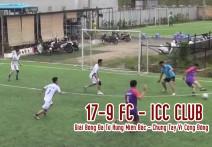 Full: 17-9 FC - ICC CLUB | Giải Bóng Đá Tứ Hùng Miền Bắc - Chung Tay Vì Cộng Đồng