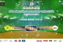 Highlight: VĂN MINH - TẬP ĐOÀN FPT | V3 - Giải BĐ Doanh Nghiệp Toàn Quốc VCCI - Lần 3 Năm 2018
