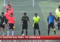 Highlight: NGUYỄN GIA THIỀU - ĐỐNG ĐA | BK 2 - Serie A1 - Giải bóng đá 95-98 Hà Nội Cup 2018