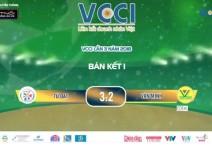 Highlight: TÚ ĐẠT - VĂN MINH | BÁN KẾT 1 | Giải bóng đá Doanh Nghiệp Toàn Quốc VCCI lần 3 năm 2018