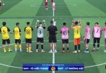 Highlights : TÔ HIẾN THÀNH vs LÝ THƯỜNG KIỆT | Vòng 1 - Giải bóng THPT Thanh Hóa 2020