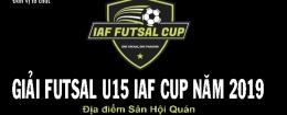 Giải Futsal U15 IAF Cúp 2019