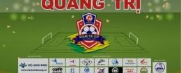 GIẢI BÓNG ĐÁ SÂN 7 QUẢNG TRỊ CUP 2019