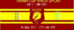 GIẢI BÓNG ĐÁ SÂN 7 MỪNG XUÂN CANH TÝ - TRANH CUP ERICK SPORT - LẦN 1 NĂM 2020