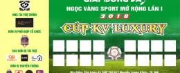GIẢI BÓNG ĐÁ VÔ ĐỊCH SÂN 5 - CUP KV LUXURY 2018