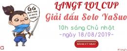 Langf LOL Cup - Giải Đấu Solo YaSuO lần 1