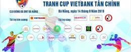 GIẢI BÓNG ĐÁ DOANH NHÂN TRẺ TRANH CUP VIETBANK TÂN CHÍNH 8/2019
