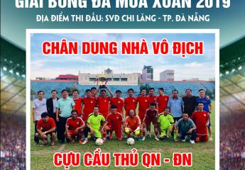 Cựu cầu thủ bóng đá Quảng Nam - Đà Nẵng vô địch Giải bóng đá Mùa Xuân 2019